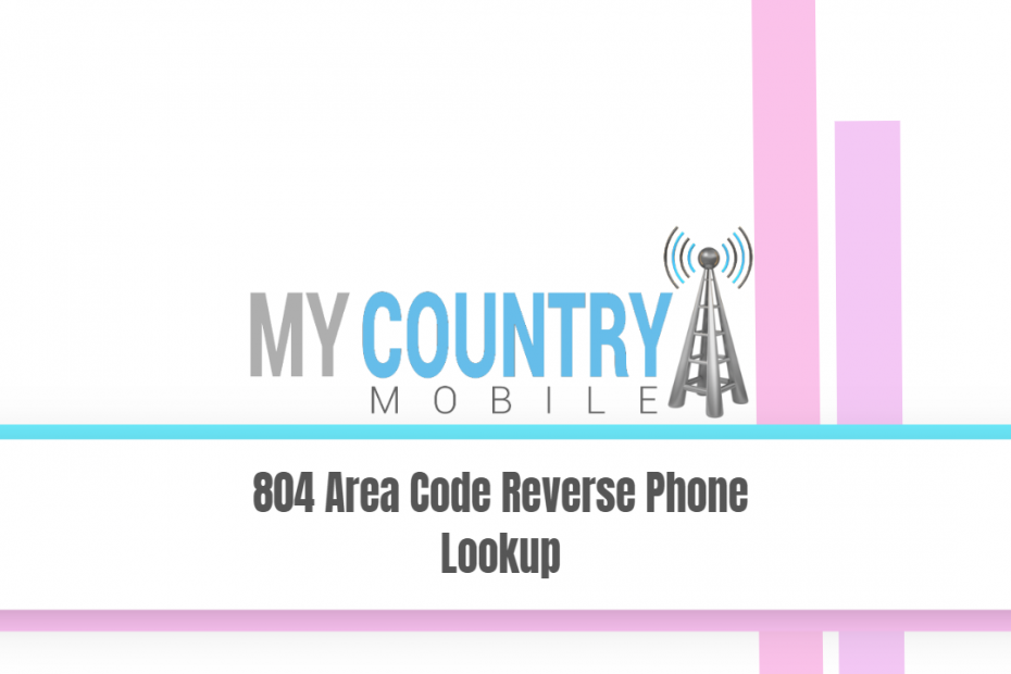 804 Area Code Reverse Phone Lookup - My Country Mobile