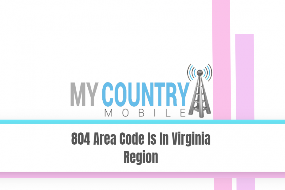 804 Area Code Is In Virginia Region - My Country Mobile