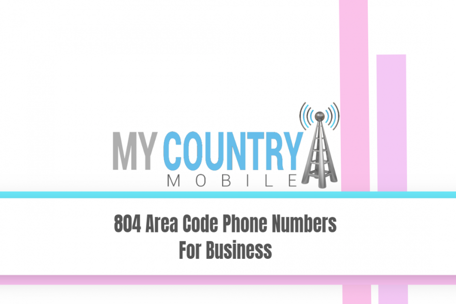 804 Area Code Phone Numbers For Business - My Country Mobile
