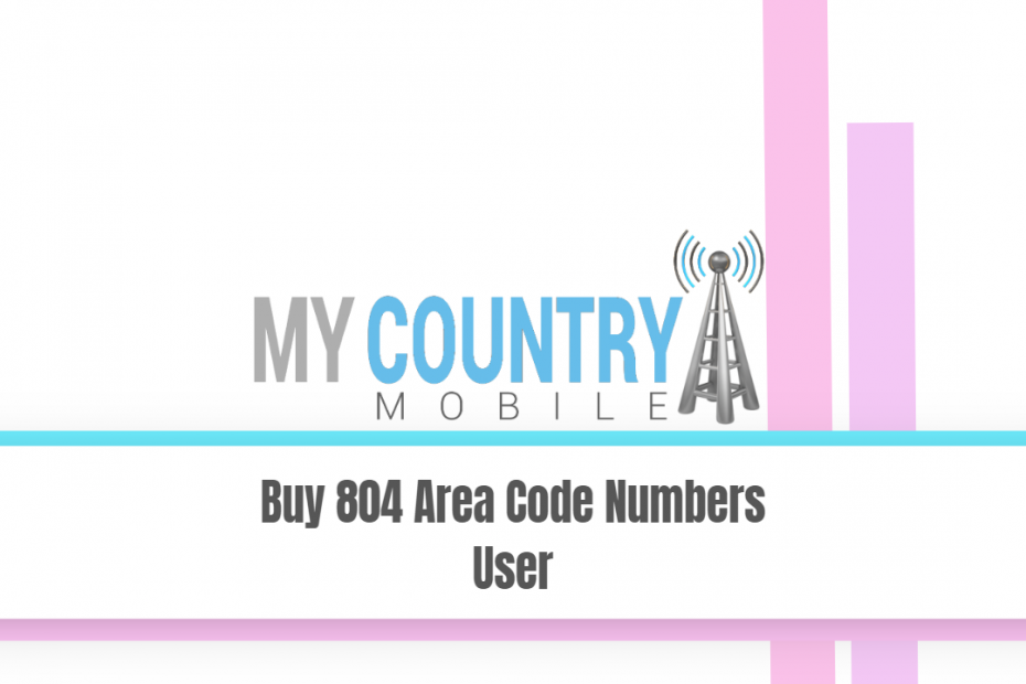 Buy 804 Area Code Numbers User - My Country Mobile