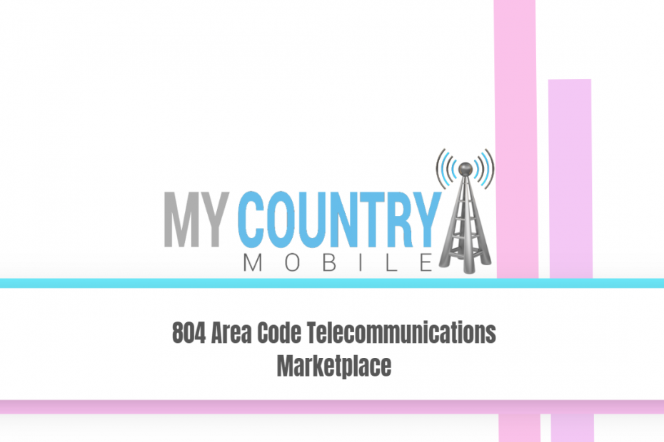 804 Area Code Telecommunications Marketplace - My Country Mobile