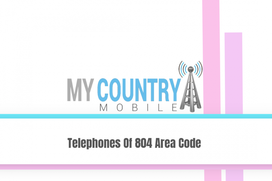 Telephones Of 804 Area Code - My Country Mobile