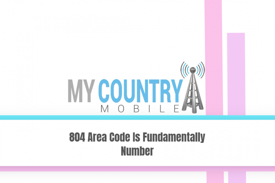 804 Area Code Is Fundamentally Number - My Country Mobile